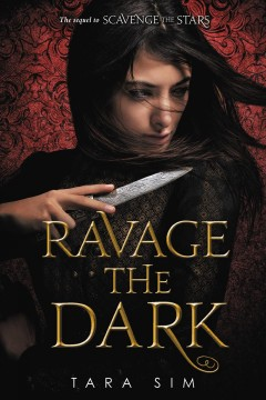 Ravage the Dark by Tara Sim