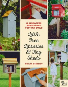 Little Free Libraries and Tiny Sheds, book cover