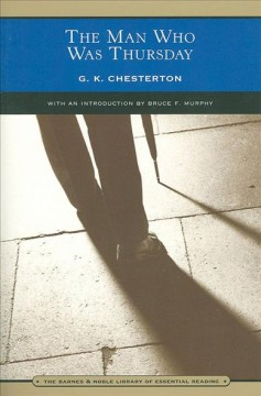 The man who was Thursday : a nightmare / G.K. Chesterton ; introduction by Bruce F. Murphy.