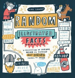 Random Illustrated Facts by Mike Lowery