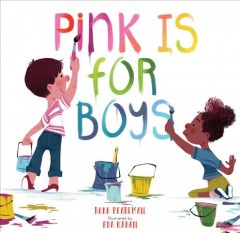 Pink is for boys / by Robb Pearlman ; illustrated by Eda Kaban.