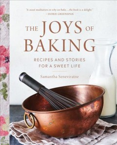 The Joys of Baking: Recipes and Stories for a Sweet Life, by  Samantha Seneviratne