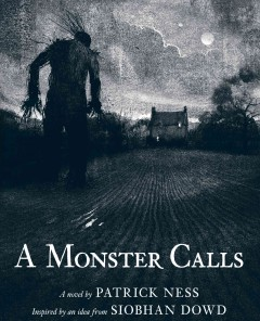 A monster calls : a novel / by Patrick Ness