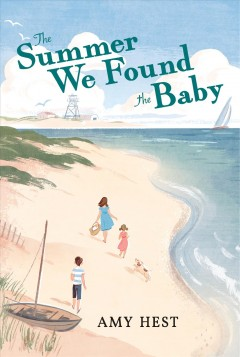 The summer we found the baby / Amy Hest