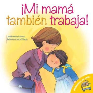 ¡Mi mamá también trabaja!, book cover