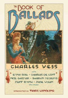 The book of ballads by [contributed] by Charles Vess [and others].