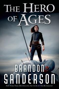 The hero of ages / Brandon Sanderson.