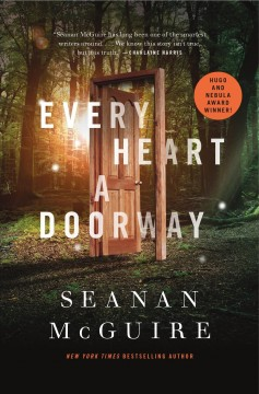 Every Heart a Doorway by Seanan McGuire