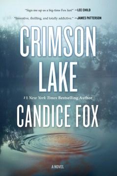 Crimson Lake / Candice Fox.