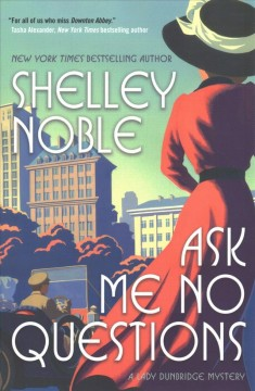 Ask me no questions / Shelley Noble.
