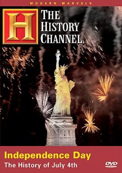 Modern Marvels Independence Day the History of July 4th, book cover