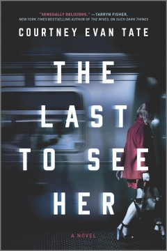 The last to see her / Courtney Evan Tate.
