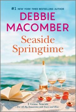 Seaside springtime / Debbie Macomber.