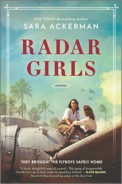 Radar girls : a novel / Sara Ackerman.