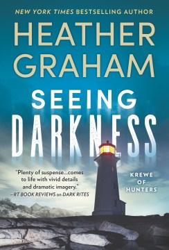 Seeing darkness / Heather Graham.