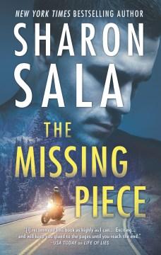 The missing piece / Sharon Sala.