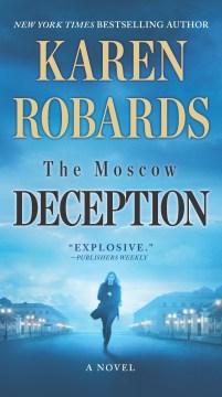 The Moscow deception / Karen Robards.