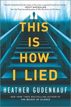This is how I lied / Heather Gudenkauf.