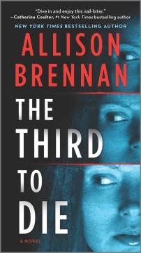 The third to die / Allison Brennan.