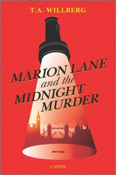 Marion Lane and the midnight murder / T.A. Willberg.