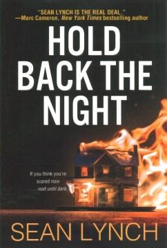 Lynch, Sean.  Hold Back the Night