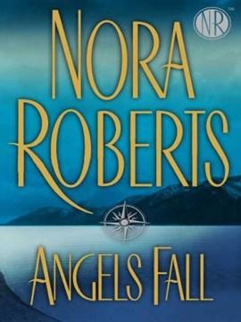 Angels fall / Nora Roberts.