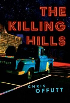 The killing hills by Chris Offutt.