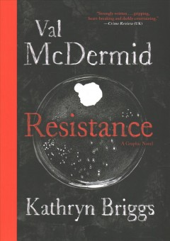 Resistance / Val McDermid ; with art by Kathryn Briggs