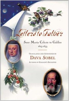 Letters to Father Sister Maria Celeste to Galileo