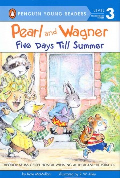 Pearl and Wagner : five days till summer / by Kate McMullan ; pictures by R.W. Alley