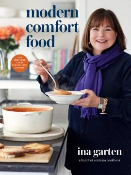 Modern comfort food : a Barefoot Contessa cookbook / Ina Garten