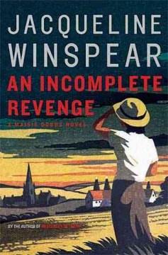 An incomplete revenge a Maisie Dobbs novel Jacqueline Winspear.