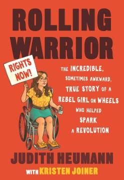 Rolling Warrior: el increíble, a veces incómodo, verdadero Story of a Rebel Girl on Wheels, portada del libro