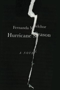 Hurricane Season— Fernanda Melchor