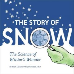 The Story of Snow: The Science of Winter