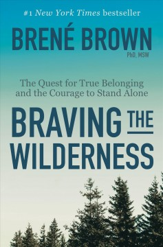 """Braving the Wilderness-Quest for True Belonging"" – Brene Brown"