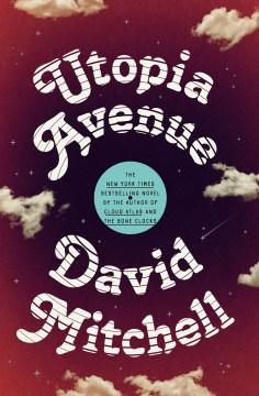 Utopia Avenue / David Mitchell.