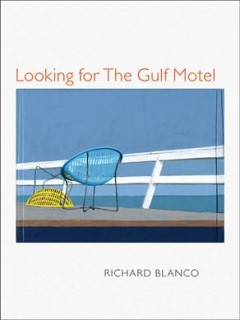 Looking for the Gulf Motel / Richard Blanco