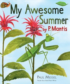 My awesome summer, by P. Mantis / Paul Meisel