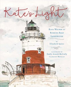 Kate's Light by Elizabeth Spires ; illustrated by Emily Arnold McCully,.