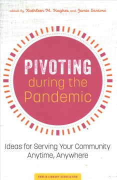 Pivoting During the Pandemic Ideas for Serving Your Community Anytime, Anywhere, book cover