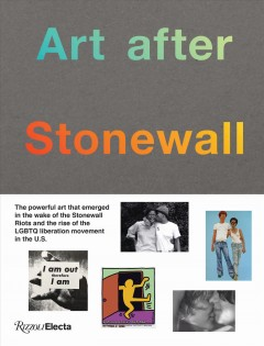 Art after Stonewall : 1969-1989 / edited by Jonathan Weinberg
