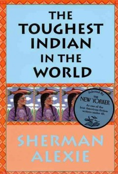 """""""The Toughest Indian in the World"""" by Sherman Alexie"""