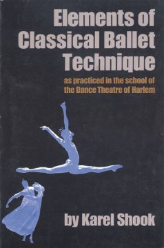 Elements of Classical Ballet Technique as Practiced in the School of the Dance Theatre of Harlem, book cover