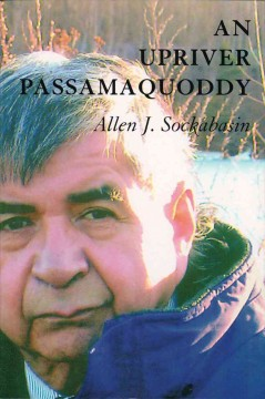 An Upriver Passamaquoddy	Alan Sockabasin