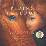 Riding freedom [sound recording] by by Pam Muñoz Ryan.