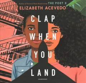 Clap when you land / Elizabeth Acevedo.