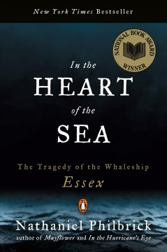 """In the Heart of the Sea-the tragedy of the Whaleship Essex""-Nathaniel Philbrick"