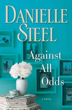 Against all odds  / Danielle Steel.