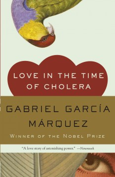Love in the Time of Cholera – Gabriel Garcia Marquez